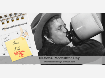 Saturday is National Moonshine Day!